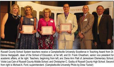 Campbellsville University 2015 Excellence in Teaching Awards-Russell Co. School District Winners: Dena Flatt (Elementary) Vickie Cain (Middle) & Chris Godby (High-School)